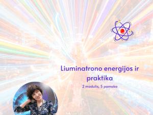 5 - ji Magijos pamoka. Liuminatrono energijos ir praktika