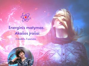 3 - ji Magijos pamoka. Energinis matymas. Akašos įrašai